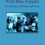 Wild Blue Karpaty: A Collection of Poetry and Verse